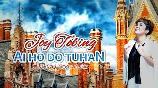 JOY TOBING - AI HO DO TUHAN (Official Music Video)