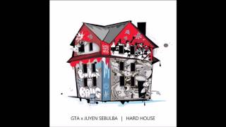 GTA x Juyen Sebulba - Hard House (Original Mix)