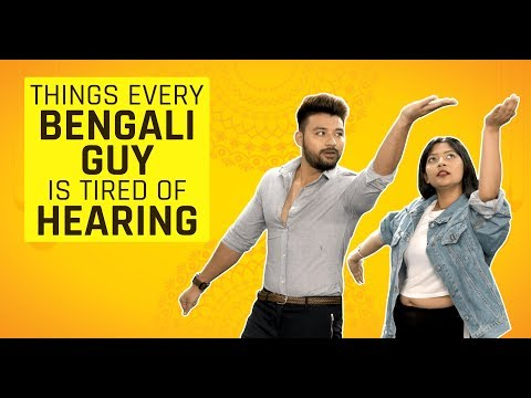 MensXP: Things Every Bengali Guy Is Tired Of Hearing | Sh*t People Say To Bengalis