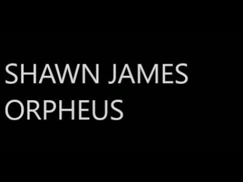 Shawn James – Orpheus Lyrics Video