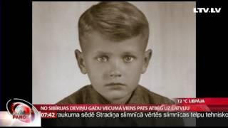 No Sibīrijas deviņu gadu vecumā viens pats atbēg uz Latviju