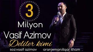 Vasif Azimov - Deliler kimi Resimi