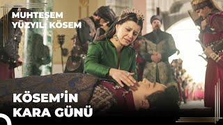 Muhteşem Yüzyıl Kösem 28.Bölüm | Kösem'in kara günü!