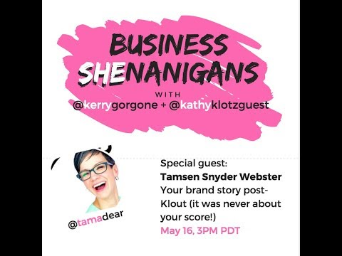Business SHEnanigans: Brand Storytelling in a Post-Klout World with Tamsen Webster