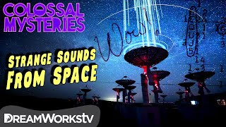 Strange Noises From DEEP SPACE | COLOSSAL MYSTERIES