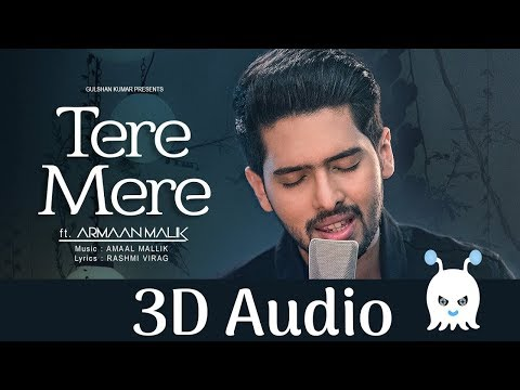 Tere Mere | Armaan Malik | 3D Audio | Surround Sound | Use Headphones 👾