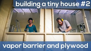 Building A Tiny House #2 - Vapor Barrier And Interior Plywood Wall Coverage - The Onion Adventure