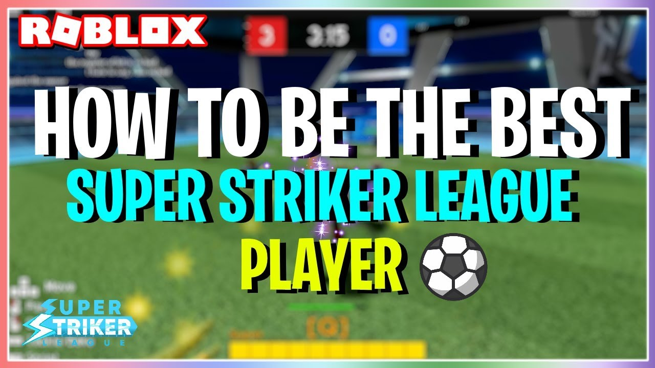 How To Win Every Game In Super Striker League Roblox Tips