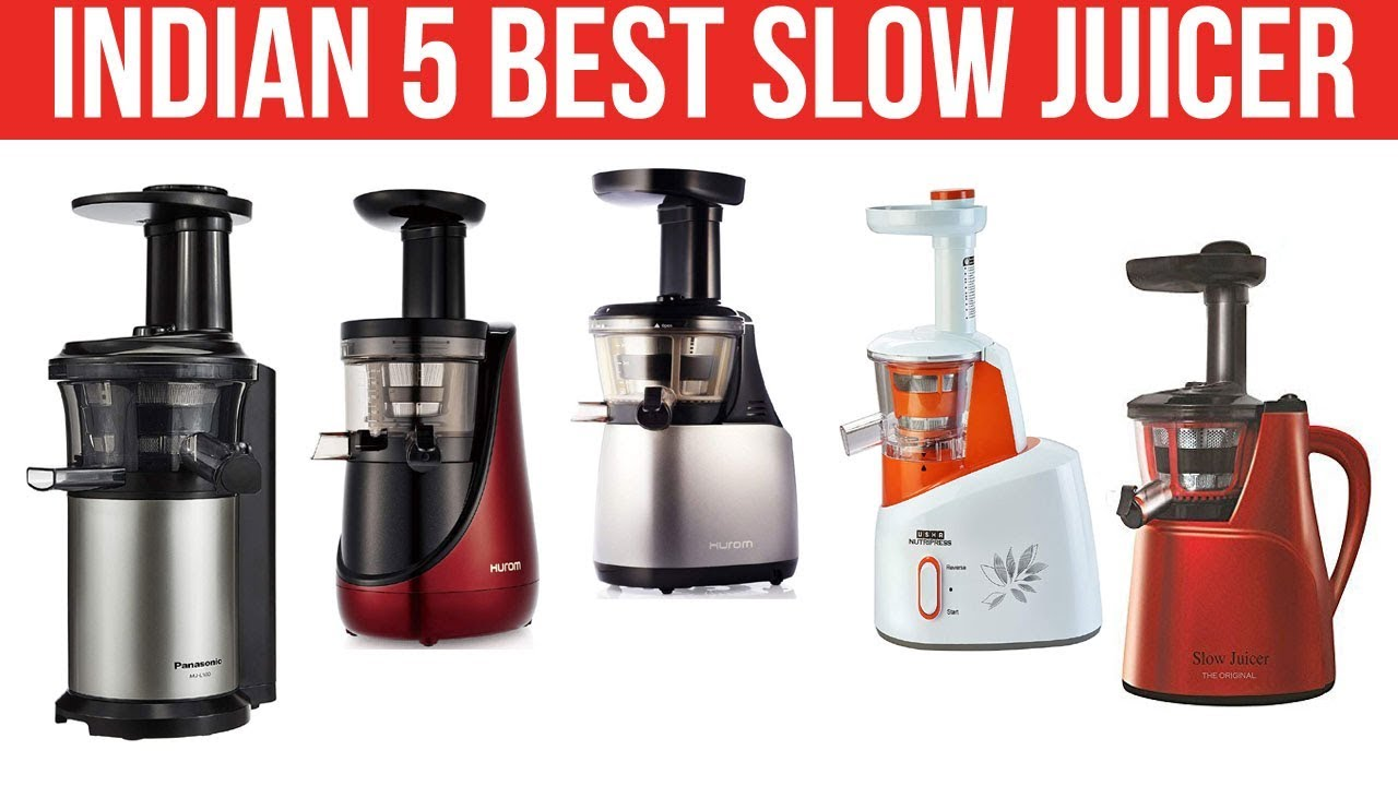 Top 5 Best Slow Juicer In India With Price 2019 Youtube