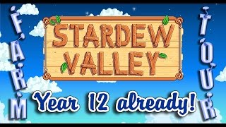 STARDEW VALLEY. Year 12 already! A tour of my farm.