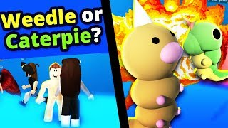 Would You Rather Weedle or Caterpie in Roblox?