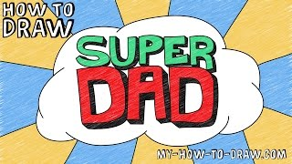 How to draw Super Dad 3D Letters - Easy step-by-step drawing tutorial