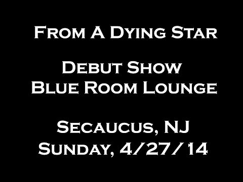 From A Dying Star - Debut Show