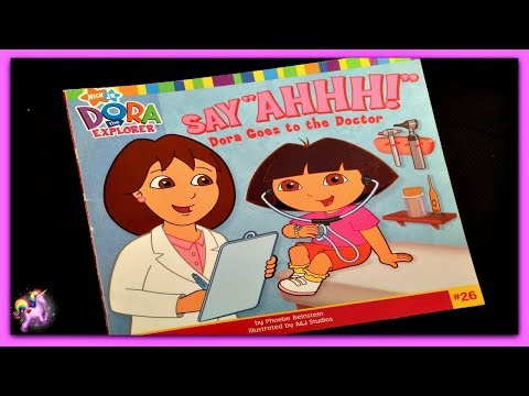 """DORA THE EXPLORER """"SAY AHHH! DORA GOES TO THE DOCTOR"""" Read Aloud Storybook for kids, children"""