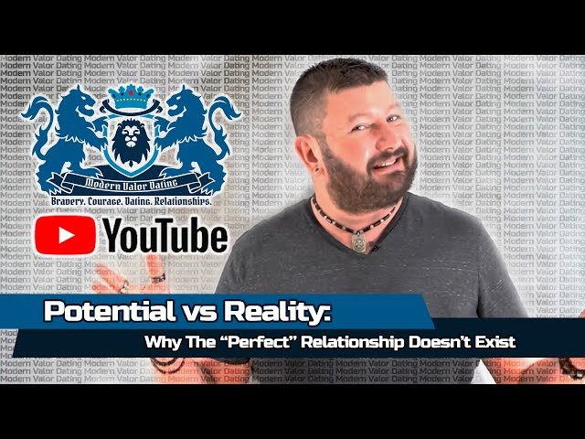 """Potential vs Reality: Why The """"Perfect"""" Relationship Doesn't Exist"""