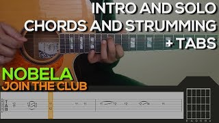 Join The Club - Nobela Guitar Tutorial [INTRO, SOLO, CHORDS AND STRUMMING + TABS]]