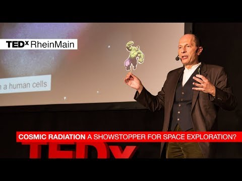 Cosmic radiation -- a showstopper for space exploration? | Marco Durante | TEDxRheinMain