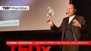 Cosmic radiation -- a showstopper for space exploration?: Marco Durante at TEDxRheinMain