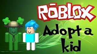 ROBLOX - Adopt and Raise a Cute Kid - KIDNAPPING BABIES!!