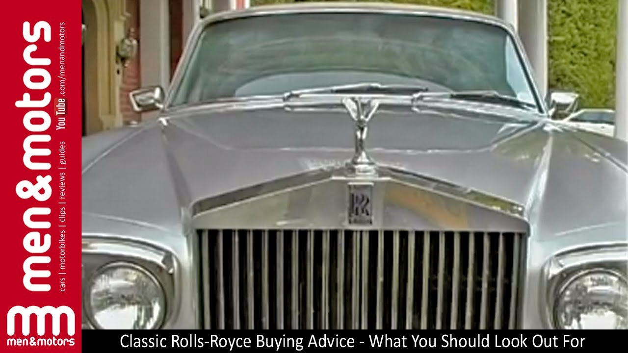 Classic Rolls-Royce Buying Advice - What You Should Look Out For