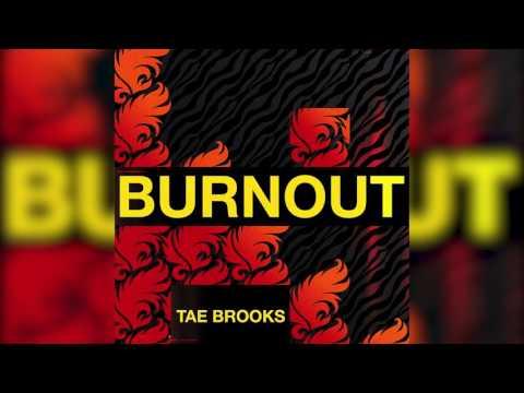Tae Brooks - Burnout (Audio)