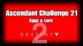 Ascendant Challenge Week 21 Guide - Eggs, Lore item Location [Destiny 2] Forsaken