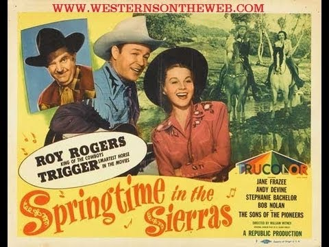 Springtime In The Sierras Roy Rogers COLOR Western Full Movie LONG VERSION