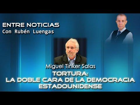 """Tortura: la doble cara de la democracia estadounidense - Miguel Tinker Salas para """"Entre Noticias"""""""
