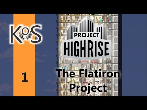 Project Highrise | The Flatiron Project | Scenario | Let's Play | Ep 1