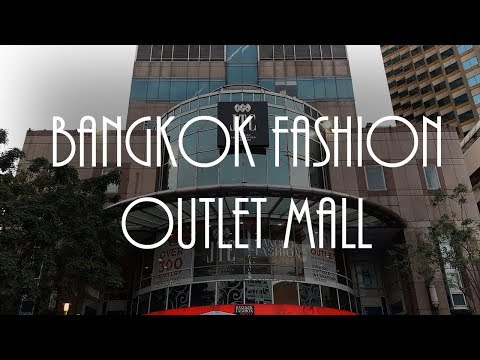 Bangkok Fashion Outlet Mall - Day 10 (Video #30)