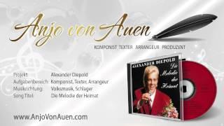 """""""Die Melodie der Heimat"""" Musik,Text: Anjo von Auen Volksmusik, Schlager"""