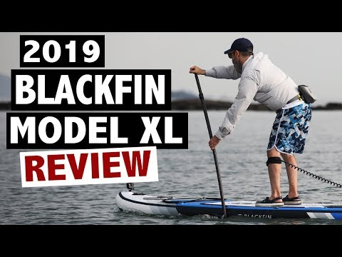 BLACKFIN Model XL Review (2019 Inflatable SUP Board)