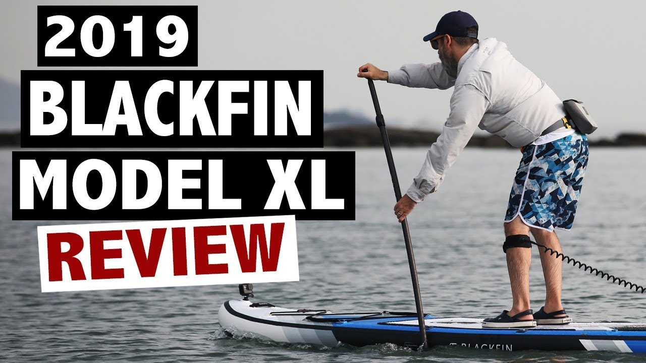 BLACKFIN Model XL Review + Discount (2019 SUP)