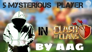 TOP 5 MYSTERIOS PLAYERS IN CLASH OF CLANS BY ABHI AMRIT GAMERS IN HINDI