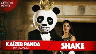 Kaizer Panda - SHAKE (ft. Kayali) (Official Video) [ Kaizer-panda]