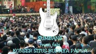 SUMBANG iwan fals @KONSER SITUS BUDAYA PAPUA