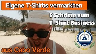 5 Schritte zum T Shirt Business - Eigene T Shirts vermarkten
