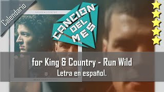 for King & Country - Run Wild (Ft. Andy Mineo). Letra en español
