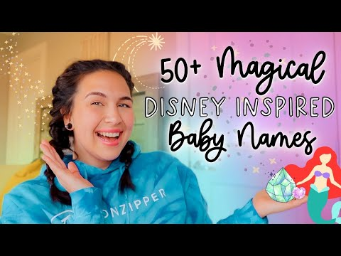 50+ MAGICAL DISNEY INSPIRED BABY NAMES For Boys U0026 Girls! | Unique Baby Name List!