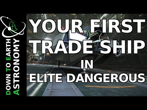 YOUR FIRST TRADE SHIP IN ELITE DANGEROUS