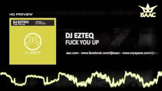 DJ Ezteq - Fuck You Up