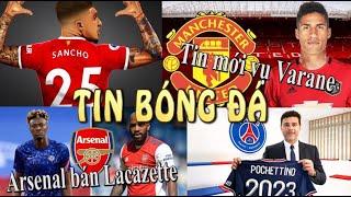 Tin thể thao bóng đá 24/7/2021: Cập nhật mới vụ MU mua Varane,Arsenal bán Lacazette,Mbappe rời PSG