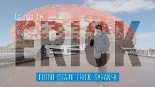 Saransk. Sedes del Mundial Rusia 2018 - La lista de Erick