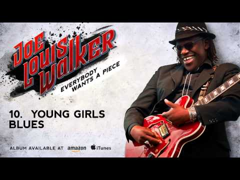 Joe Louis Walker - Young Girls Blues (Everybody Wants A Piece)