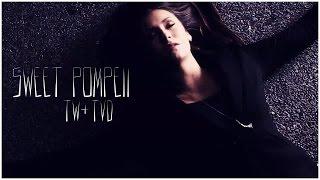 ►Sweet Pompeii | TW & TVD (+ Judy Moriarty)