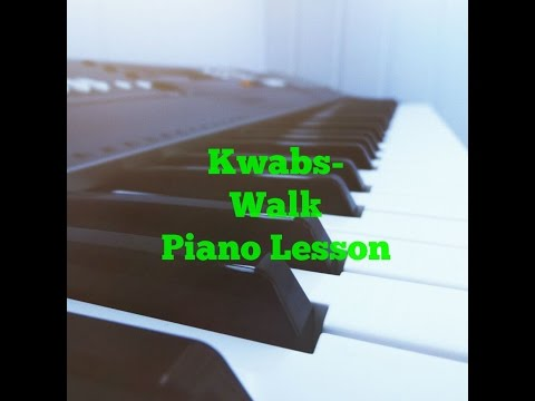 Kwabs-Walk Piano Lesson/Tutorial