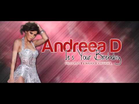 Andreea D - It's Your Birthday ( Official Single Radio Edit )