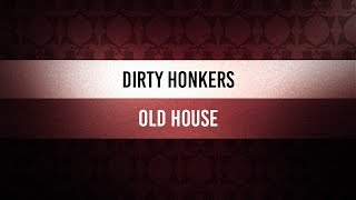 ♫ Groove Of The Day | Dirty Honkers - Old House