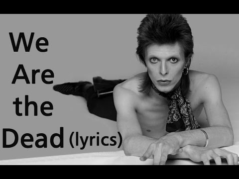 David Bowie - We Are the Dead (lyrics)