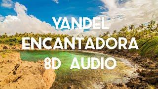 Yandel - Encantadora (8D AUDIO) 360°
